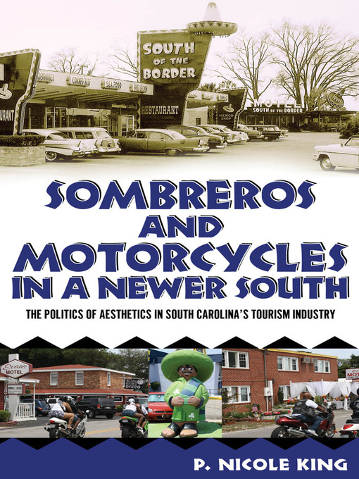 Sombreros and Motorcycles in a Newer South (eBook): The Politics of Aesthetics in South Carolina's Tourism Industry