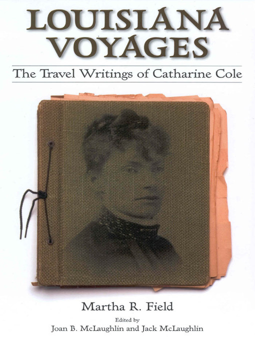 Louisiana Voyages (eBook): The Travel Writings of Catharine Cole