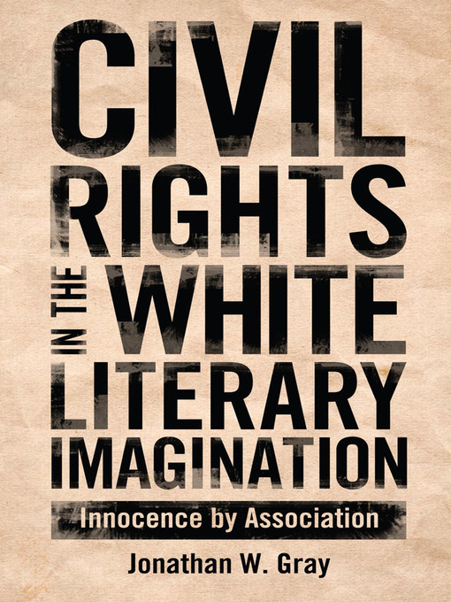 Civil Rights in the White Literary Imagination (eBook): Innocence by Association