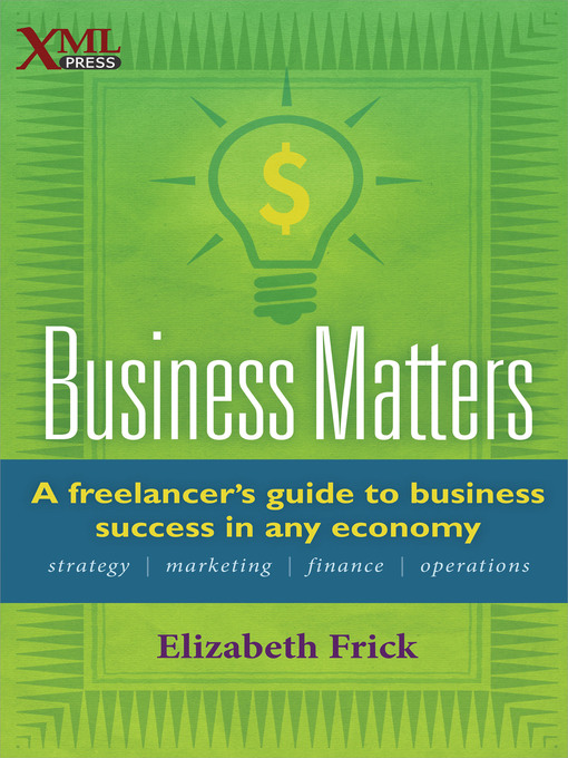 Business Matters A Freelancer's Guide to Business Success in Any Economy