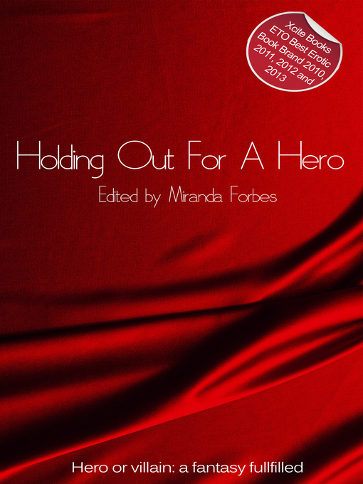 Holding Out For a Hero (eBook): A collection of five erotic stories