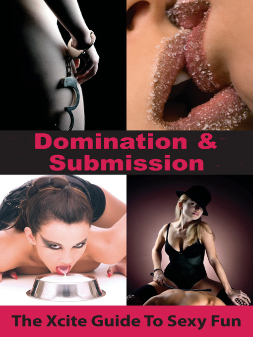 Domination and Submission (eBook): An Xcite Guide to Sexy Fun