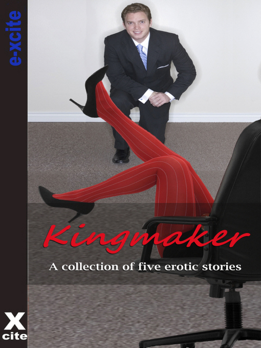 Kingmaker (eBook): A collection of five erotic stories