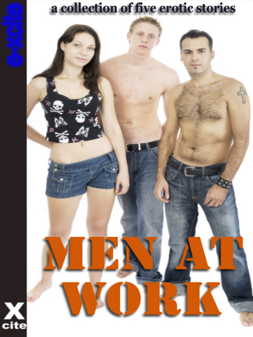 Men at Work (eBook): A collection of five erotic stories