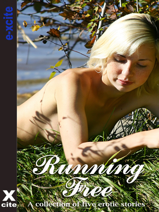 Running Free (eBook): A collection of five erotic stories