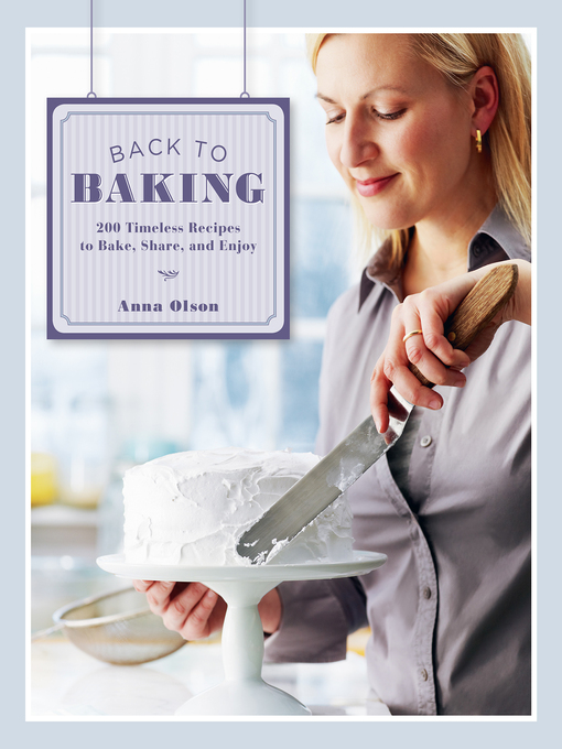 Back to Baking (eBook): 200 Timeless Recipes to Bake, Share, and Enjoy