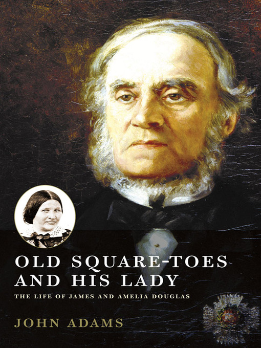 Old Square Toes and His Lady (eBook): The Life of James and Amelia Douglas