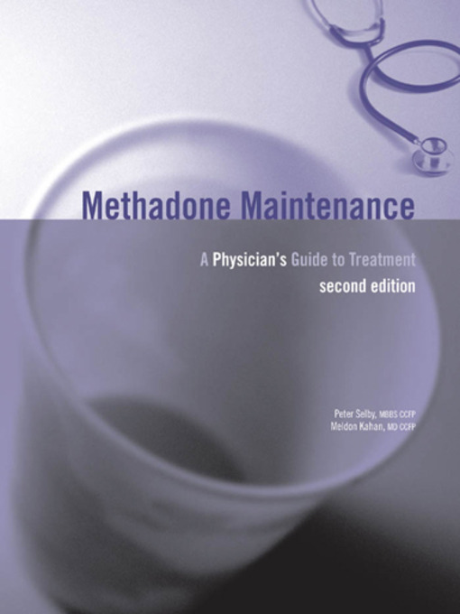 A Physician's Guide to Treatment - Methadone Maintenance (eBook)