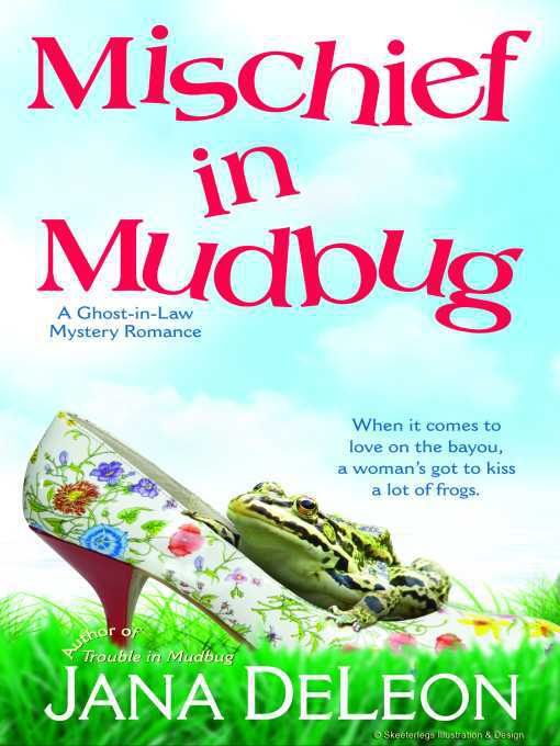 Mischief in Mudbug: Ghost-in-Law Mystery Series, Book 2 - Ghost-in-Law Mystery (eBook)