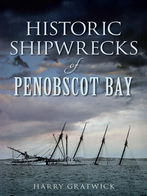 Historic Shipwrecks of Penobscot Bay - Disaster (eBook)