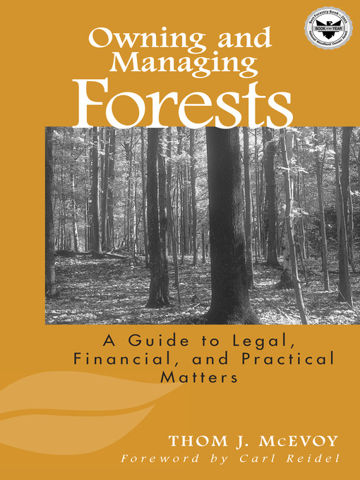 Owning and Managing Forests (eBook): A Guide to Legal, Financial, and Practical Matters