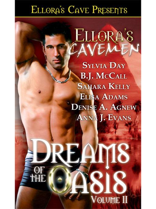 Dreams of the Oasis II (eBook): Ellora's Cavemen Series