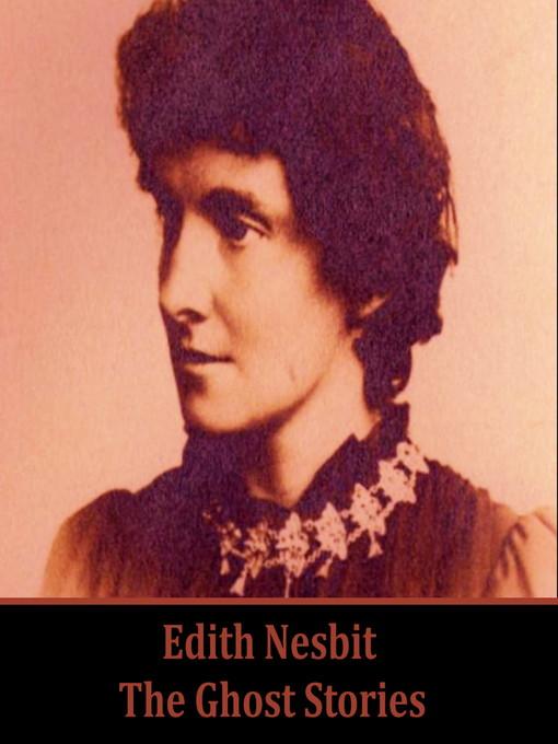 E. Nesbit (MP3): The Ghost Stories