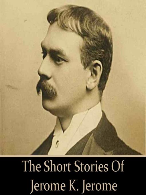 Jerome K. Jerome: The Short Stories (MP3)