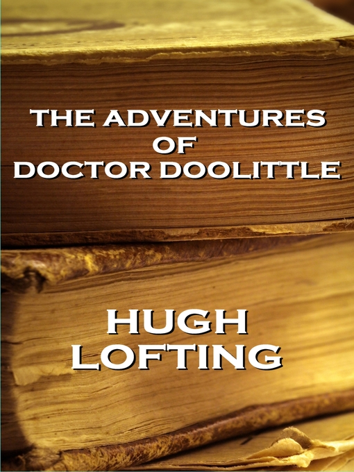 The Story of Doctor Dolittle Doctor Dolittle Series, Book 1
