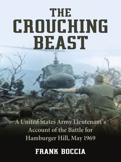 The Crouching Beast (eBook): A United States Army Lieutenant's Account of the Battle for Hamburger Hill, May 1969