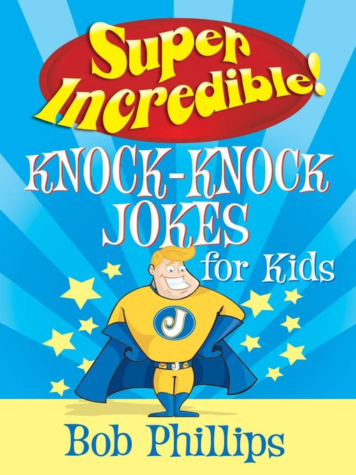 Super Incredible Knock-Knock Jokes for Kids (eBook)