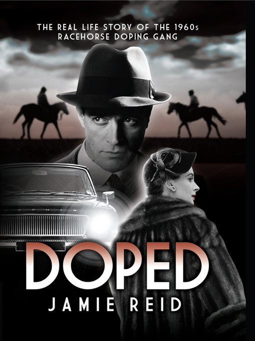 Doped (eBook): The Real Life Story of the 1960s Racehorse Doping Gang