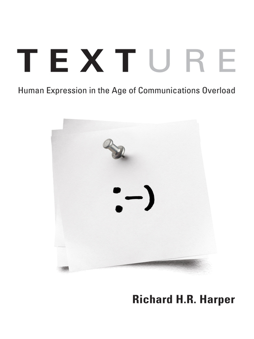 Texture: Human Expression in the Age of Communications Overload (eBook)