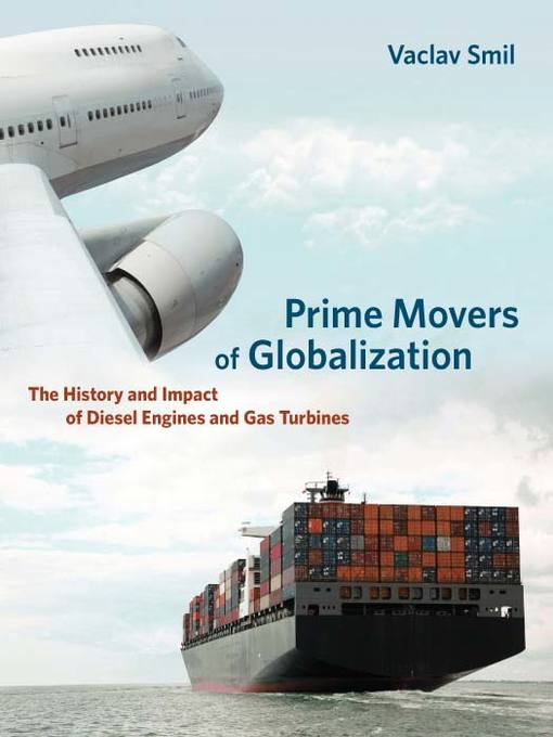 Prime Movers of Globalization (eBook): The History and Impact of Diesel Engines and Gas Turbines