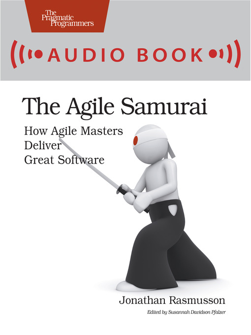 The Agile Samurai: How Agile Masters Deliver Great Software - The Pragmatic Programmers (MP3)