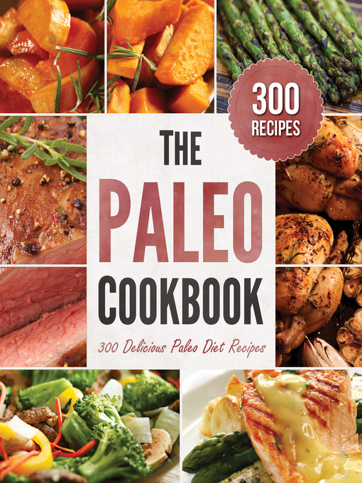 The Paleo Cookbook (eBook): 300 Delicious Paleo Diet Recipes