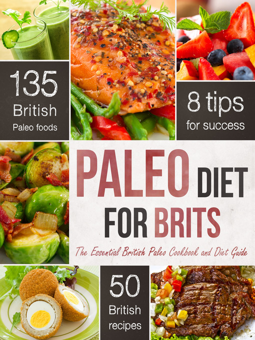 The Paleo Diet for Brits (eBook): The Essential British Paleo Cookbook and Diet Guide