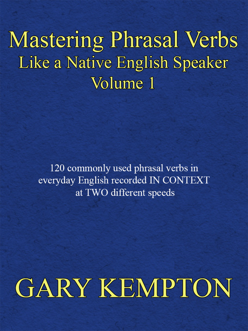 Mastering Phrasal Verbs Like a Native English Speaker, Volume 1 (MP3)