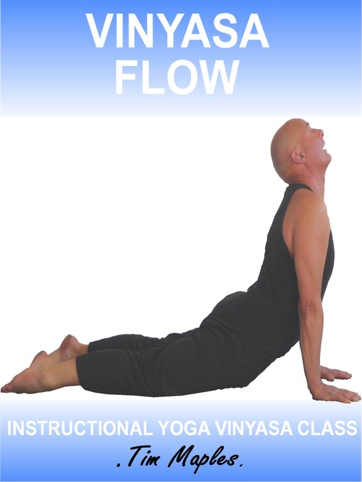 Vinyasa Flow (MP3): Flowing Yoga Class For Experienced Practitioners