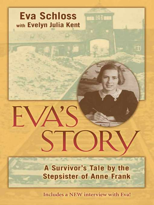 Eva's Story (eBook): A Survivor's Tale by the Stepsister of Anne Frank