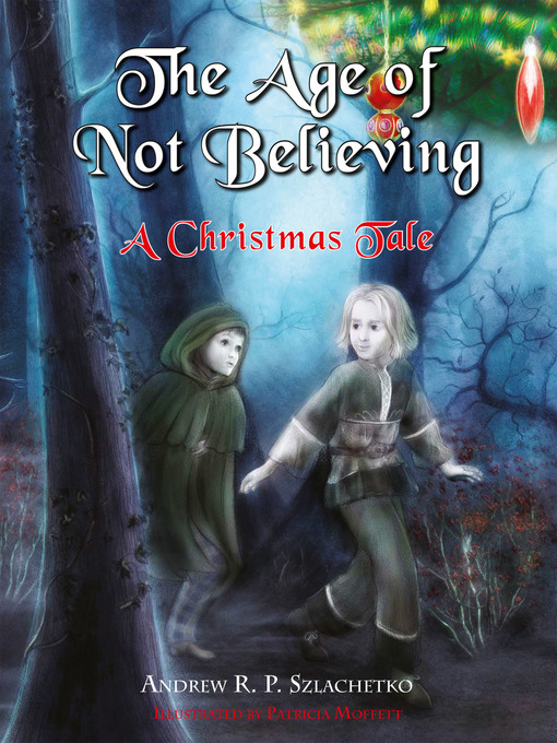 The Age of Not Believing (eBook): A Christmas Tale