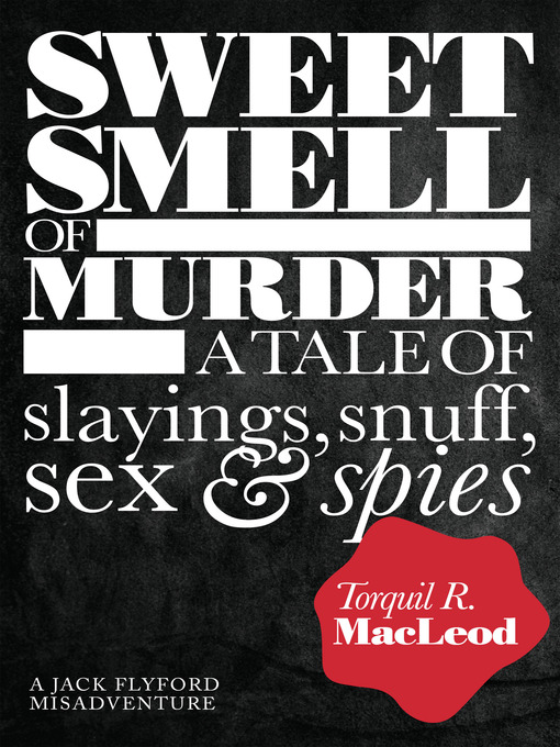 Sweet Smell of Murder: A Tale of Slayings, Snuff, Sex & Spies - Jack Flyford Misadventure (eBook)