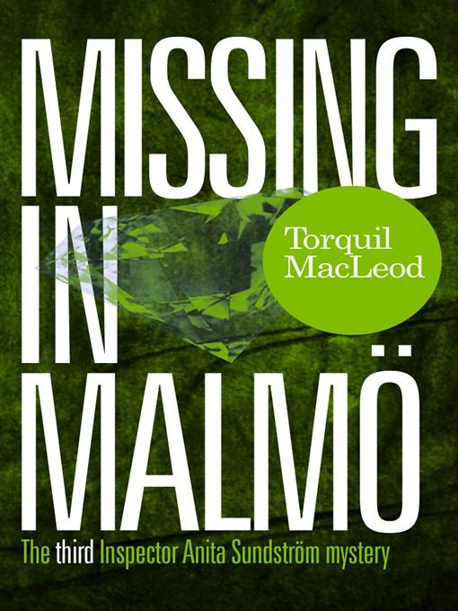 Missing in Malmö (eBook): Inspector Anita Sundström Mystery Series, Book 3
