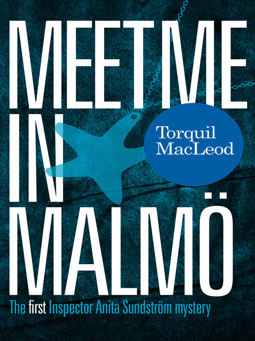 Meet me in Malmö (eBook): Inspector Anita Sundström Mystery Series, Book 1