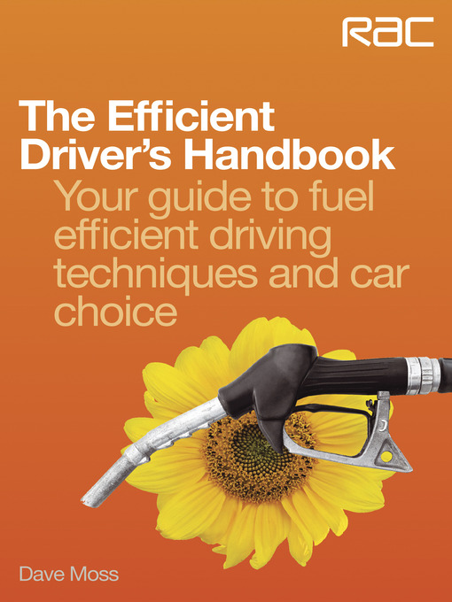 The Efficient Driver's Handbook (eBook): Your Guide to Fuel Efficient Driving Techniques and Car Choice