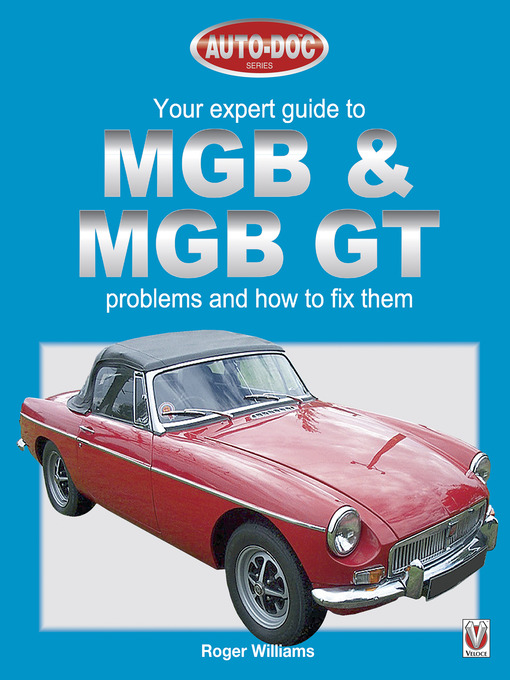 MGB & MGB GT: Your Expert Guide to Problems & How to Fix Them (eBook)