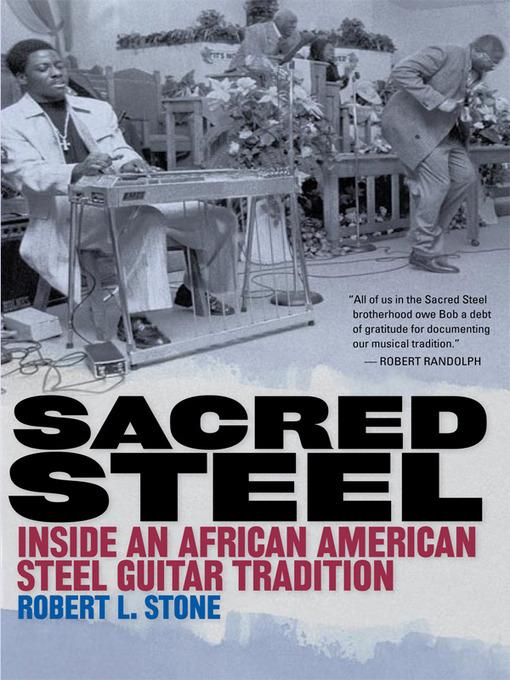 Sacred Steel: Inside an African American Steel Guitar Tradition (eBook)