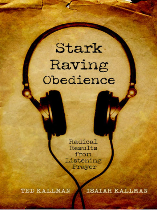 Stark Raving Obedience (eBook): Radical Results from Listening Prayer