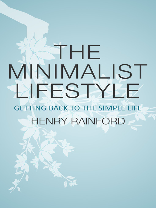 The Minimalist Lifestyle (eBook): Getting Back To The Simple Life