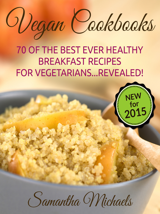 Vegan Cookbooks (eBook): 70 Of The Best Ever Healthy Breakfast Recipes for Vegetarians...Revealed!