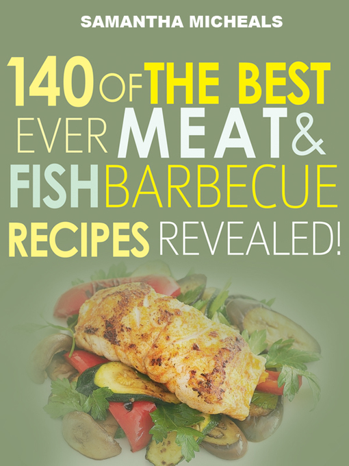Barbecue Cookbook (eBook): 140 Of The Best Ever Barbecue Meat & BBQ Fish Recipes Book...Revealed!