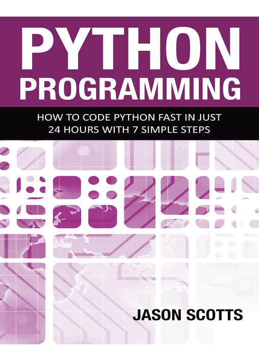 Python Programming (eBook): How to Code Python Fast In Just 24 Hours With 7 Simple Steps