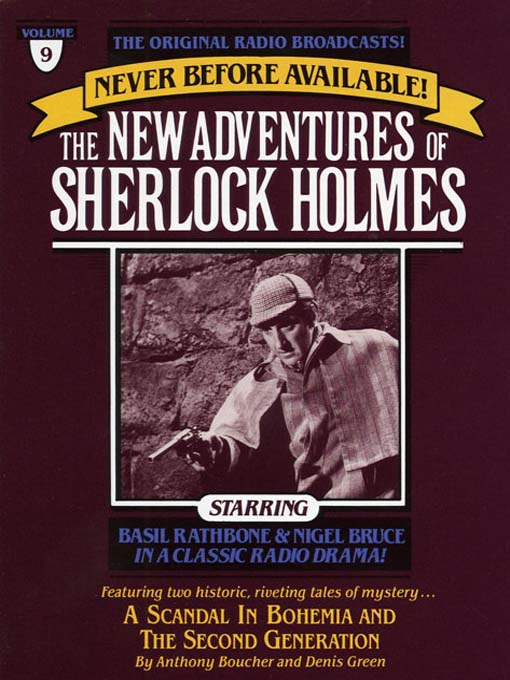 The Scandal in Bohemia and The Second Generation: The New Adventures of Sherlock Holmes Series, Episode 9 - The New Adventures of Sherlock Holmes (MP3)