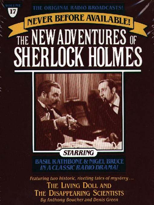 The Living Doll and The Disappearing Scientists: The New Adventures of Sherlock Holmes Series, Episode 17 - The New Adventures of Sherlock Holmes (MP3)