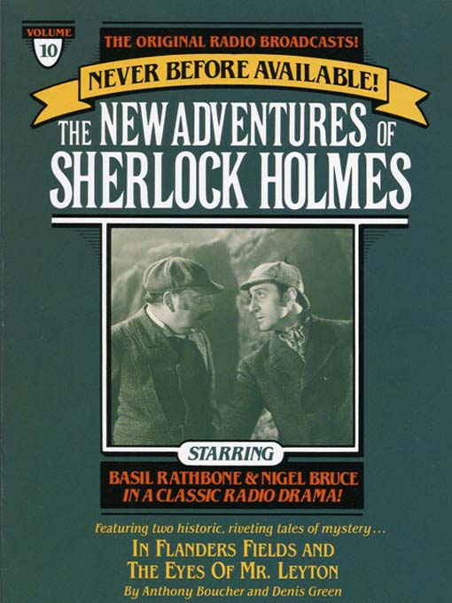 In Flanders Fields and The Eyes of Mr. Leyton: The New Adventures of Sherlock Holmes Series, Episode 10 - The New Adventures of Sherlock Holmes (MP3)