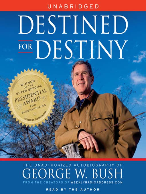Destined for Destiny: The Unauthorized Autobiography of George W. Bush (MP3)