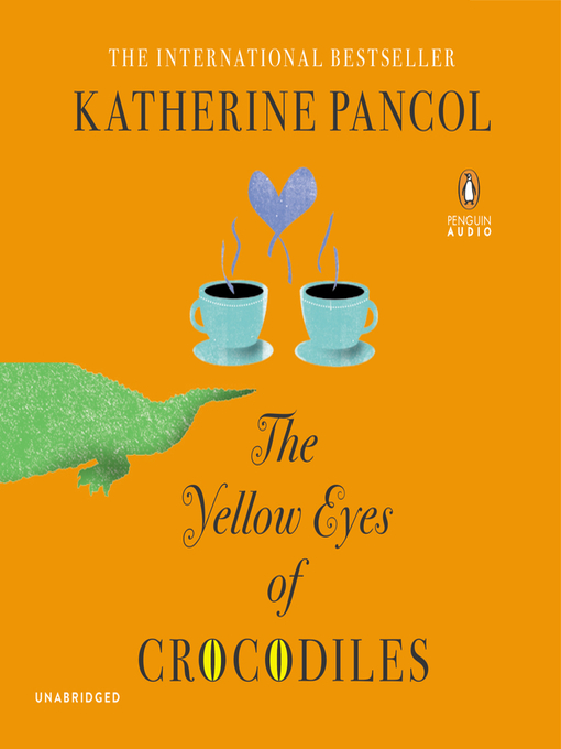 The Yellow Eyes of Crocodiles (MP3): A Novel