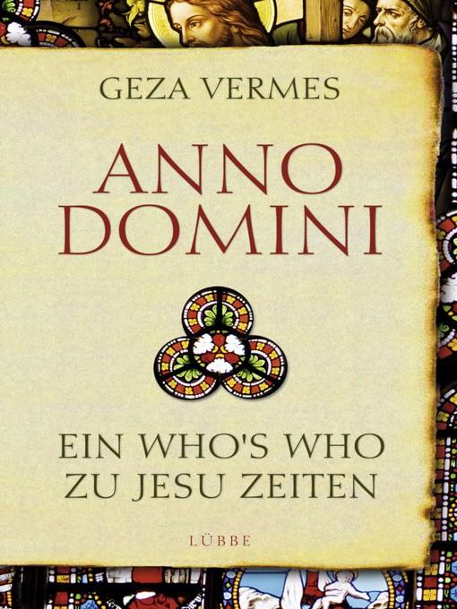 Anno Domini (eBook): Ein Who's Who zu Jesu Zeiten