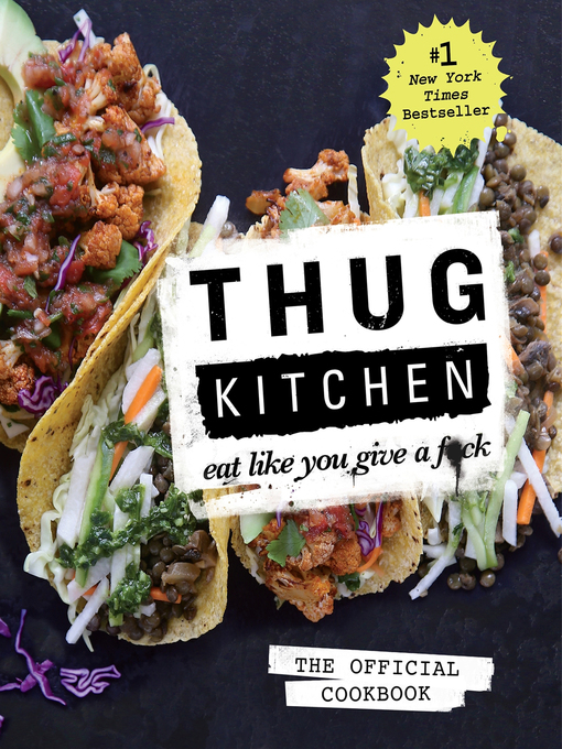 Thug Kitchen : eat like you give a f*ck : the official cookbook.