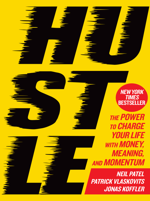Hustle : the power to charge your life with money, meaning, and momentum